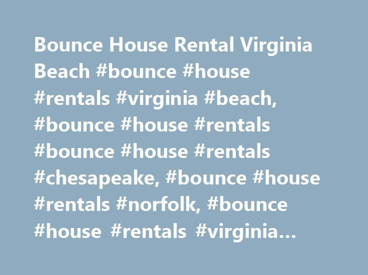 Bounce House Rental Virginia Beach #bounce #house #rentals #virginia #beach, #bounce #house #rentals #bounce #house #rentals #chesapeake, #bounce #house #rentals #norfolk, #bounce #house #rentals #virginia #beach http://kentucky.remmont.com/bounce-house-rental-virginia-beach-bounce-house-rentals-virginia-beach-bounce-house-rentals-bounce-house-rentals-chesapeake-bounce-house-rentals-norfolk-bounce-house-rentals-vir/  # Bounce Hoppers Bounce House Rentals in Virginia Beach, Chesapeake…