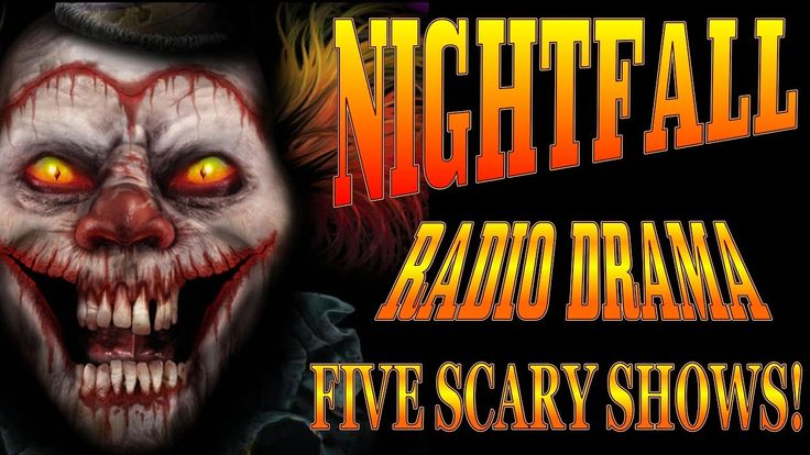 NIGHTFALL Radio Drama FIVE SCARY SHOWS!