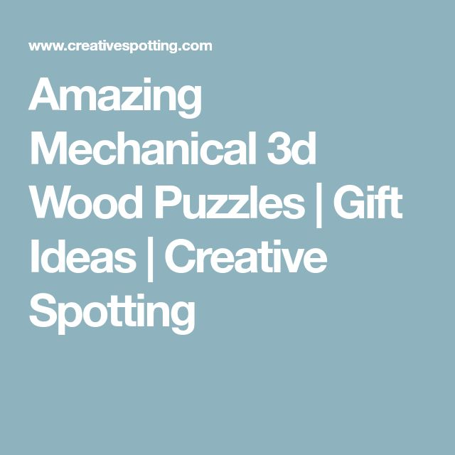 Amazing Mechanical 3d Wood Puzzles | Gift Ideas | Creative Spotting