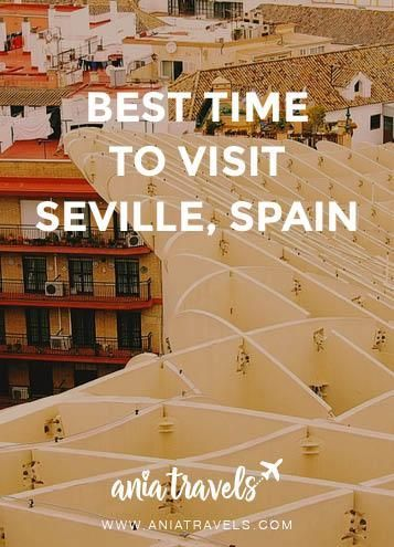 Seville has unlimited sunshine, Rioja, and tapas. Along with many festivals and activities happening, but when is the best time to visit Seville?