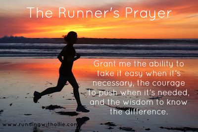 """RUNNING WITH OLLIE: Running is Freedom #Blogember The runner's prayer: """"Grant me the ability to take it easy when it's necessary, the courage to push when it's needed, and the wisdom to know the difference."""" click through to read"""
