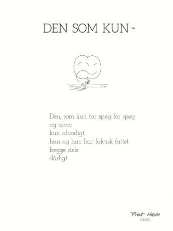 PIET HEIN - GRUK - KORT - DEN SOM KUN