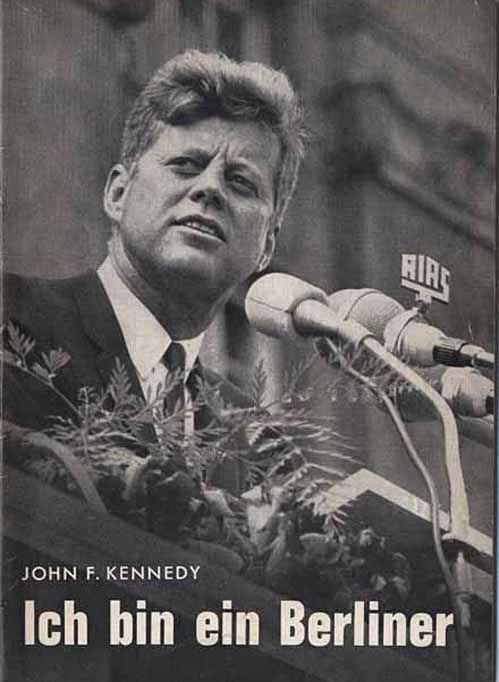 "JFK's statement, "" Ich bin ein Berliner"" were greeted with raging cheers and it echoed across the world."