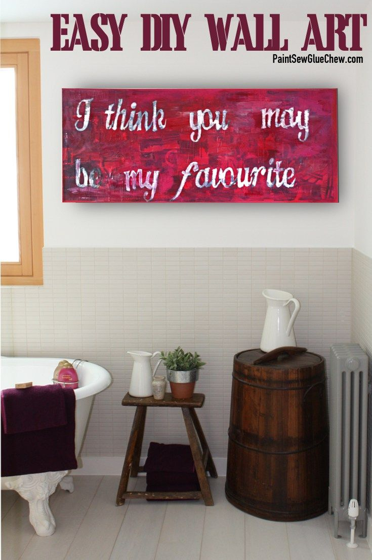 Contact Paper Printing Easy DIY Wall Art.  I think you may be my favourite.  Make any word or phrase, and customise with your own colour she,e.