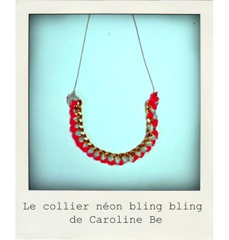 DIY : le collier néon bling bling de Caroline Be  Vous avez envie d'un collier tendance qui rehausse vos tenues ? Alors suivez le tuto de Caroline Be !