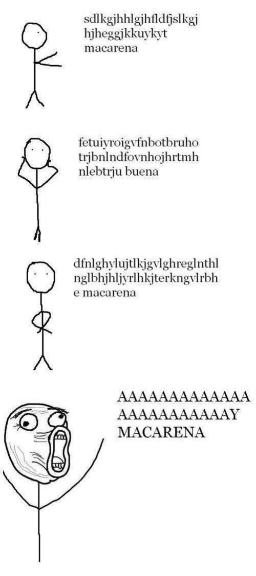 How you sing the Macarena. Haha so true, does anyone even know the words??