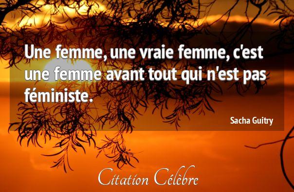 Citation Femme, Avant & Vraie (Sacha Guitry - Phrase n°61332) - CITATION CÉLÈBRE