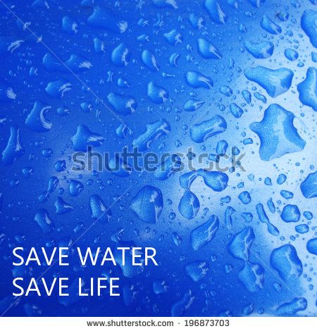 environment issue , save water slogan on water drop background by lazybuffy, via Shutterstock