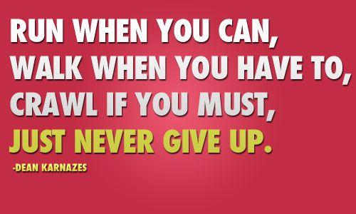 Just never give up: Remember This, Half Marathons, Quote, Marathons Training, Marathons Motivation, Keep Running, Running Motivation, Running Plans, Nevergiveup