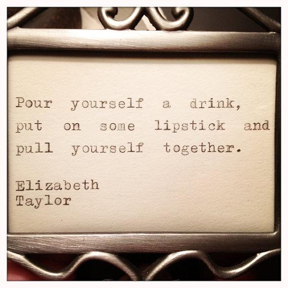 elizabeth taylor. Words of wisdom