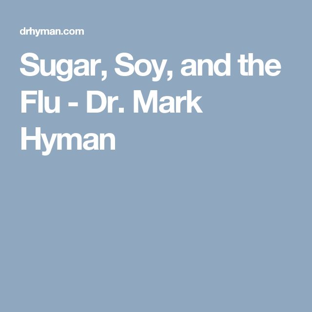 Sugar, Soy, and the Flu - Dr. Mark Hyman
