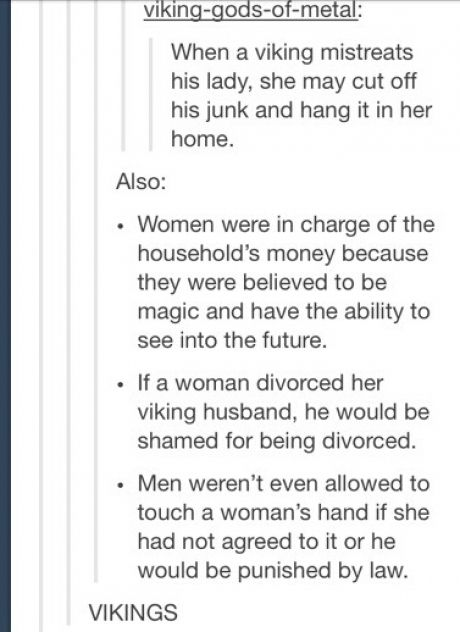 So if any of this is true, we're less advanced as a society than a bunch of men who are known for plundering and raping.