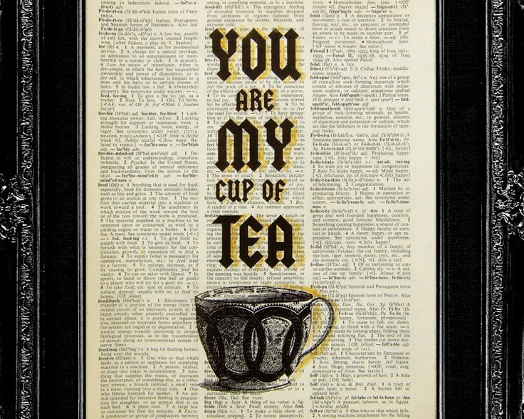 Kitchen Wall Decor, Kitchen art quote, quote print, Valentine, anniversary gift, dictionary print, ACRYLIC PAINTING - You are My Cup of Tea. $12.00, via Etsy.