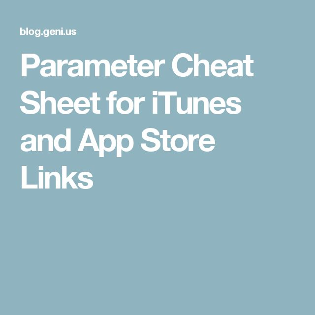 Parameter Cheat Sheet for iTunes and App Store Links