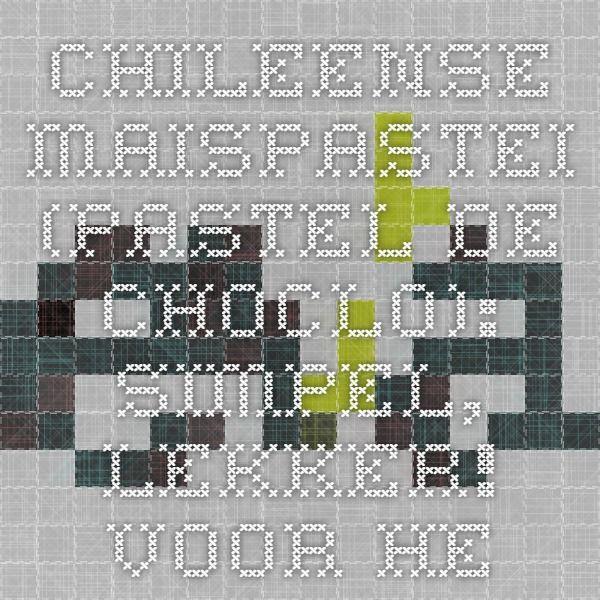 CHILEENSE MAISPASTEI (pastel de choclo): simpel, lekker! voor herhaling vatbaar