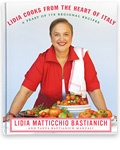 BEST INTERNATIONAL COOKBOOK: Lidia Cooks from the Heart of Italy by Lidia Bastianich