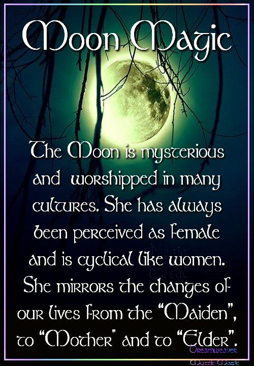 """Moon: #Moon Magic: """"The Moon is mysterious and worshiped in many cultures. She has always been perceived as female and is cyclical like women. She mirrors the changes of our lives from 'Maiden' to 'Mother' and to 'Elder.'"""""""
