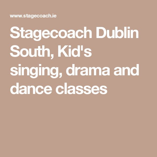Stagecoach Dublin South, Kid's singing, drama and dance classes