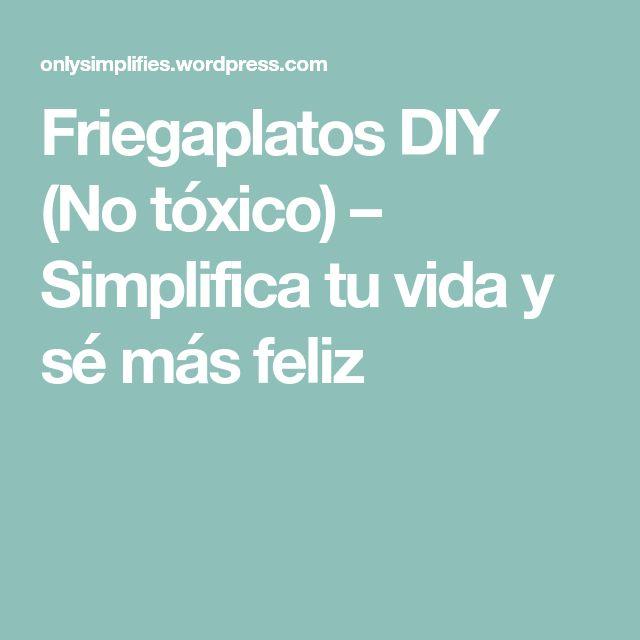 Friegaplatos DIY (No tóxico) – Simplifica tu vida y sé más feliz