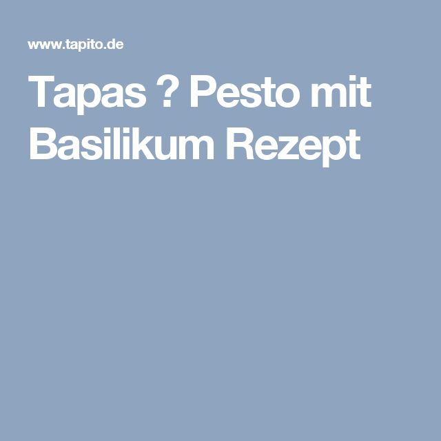 Tapas ✓ Pesto mit Basilikum Rezept