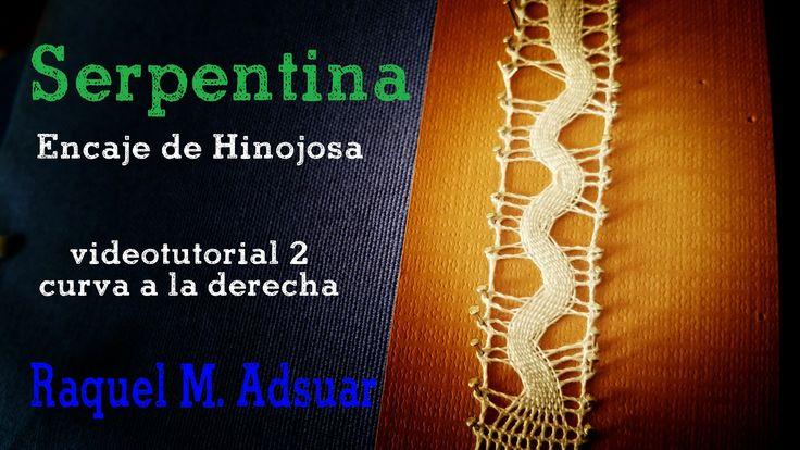 Punto Serpentina Videotutorial2 : Curva a la derecha Encaje de Hinojosa ...