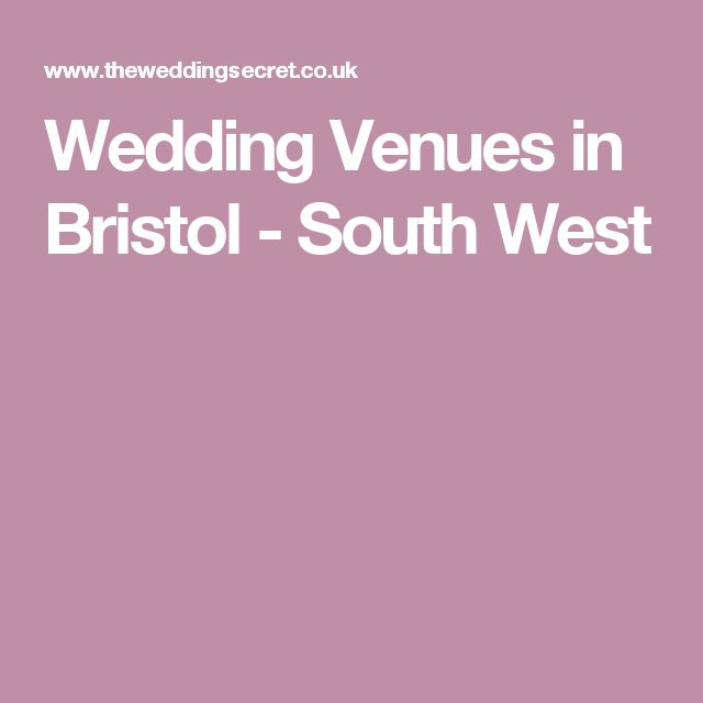 Wedding Venues in Bristol - South West