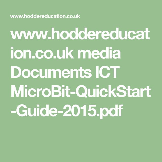 www.hoddereducation.co.uk media Documents ICT MicroBit-QuickStart-Guide-2015.pdf