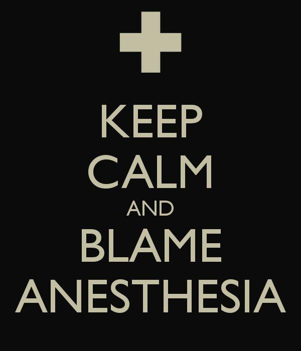 keep-calm-and-blame-anesthesia-1