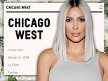 The name is sure to hold deep meaning for the reality star's rapper husband Kanye West , whowas raised in Chicago.