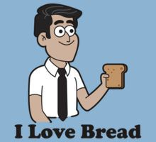 Tad Strange Loves Bread T-Shirt. I'd get this and give it to Cecil Baldwin (Welcome to Nightvale) because, you know it was his voice and all!