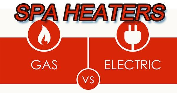spa-heaters-gas-vs-electric