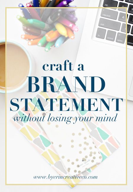 Craft a brand statement without losing your mind #byerincreativeco