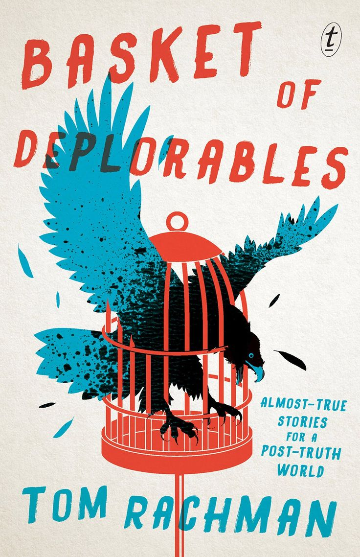 Basket of Deplorables by Tom Rachman; design by Josh Durham, Design by Committee (Text / September 2017)