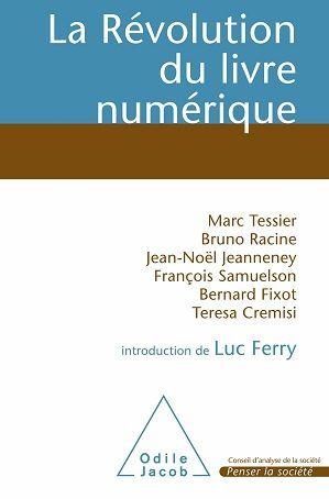 La Révolution du Livre Numérique de Marc Tessier, Bruno Racine et Jean-Noël Jeanneney