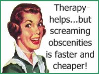 screaming obscenities is better therapy