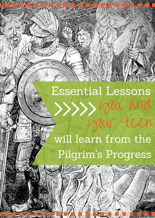 Essential Lessons you and your teen will learn from the Pilgrim's Progress