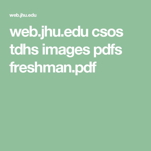 web.jhu.edu csos tdhs images pdfs freshman.pdf