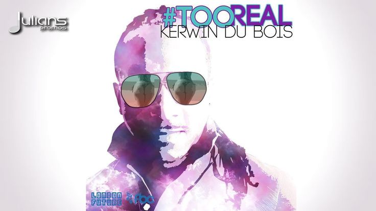 "New Kerwin Du Bois - TOO REAL ""2014 Soca Music"" (Prod. By London Future)..."
