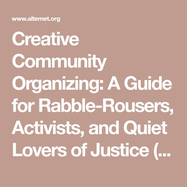 Creative Community Organizing: A Guide for Rabble-Rousers, Activists, and Quiet Lovers of Justice (Berrett-Koehler, 2010)