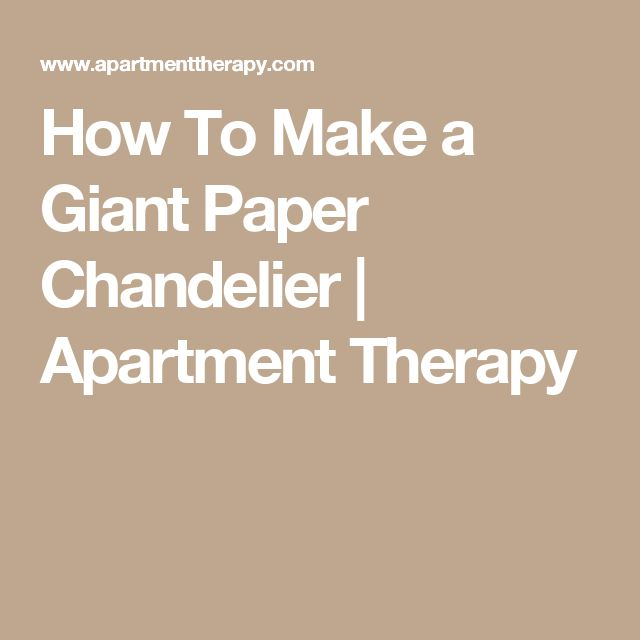 How To Make a Giant Paper Chandelier   Apartment Therapy