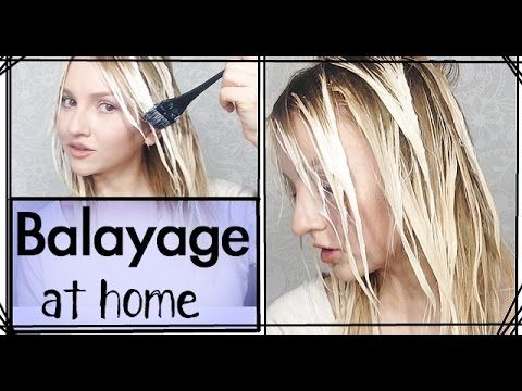 Balayage At Home - How to - YouTube