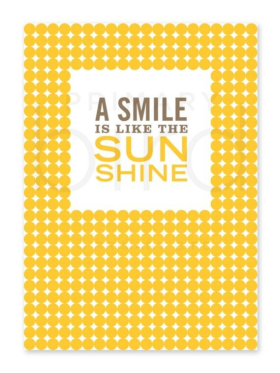 A Smile Is Like The Sunshine Yellow Sunshine Simple Reminders