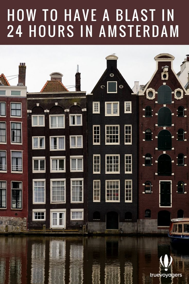 How to have a blast in only 24 hours in Amsterdam