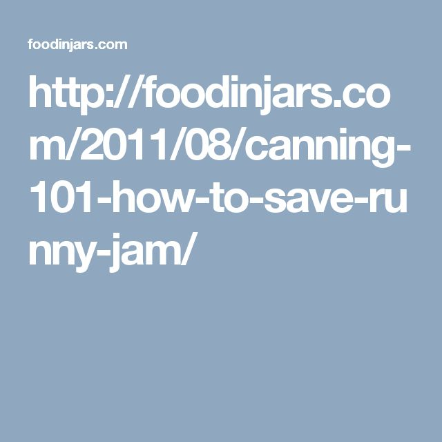 http://foodinjars.com/2011/08/canning-101-how-to-save-runny-jam/
