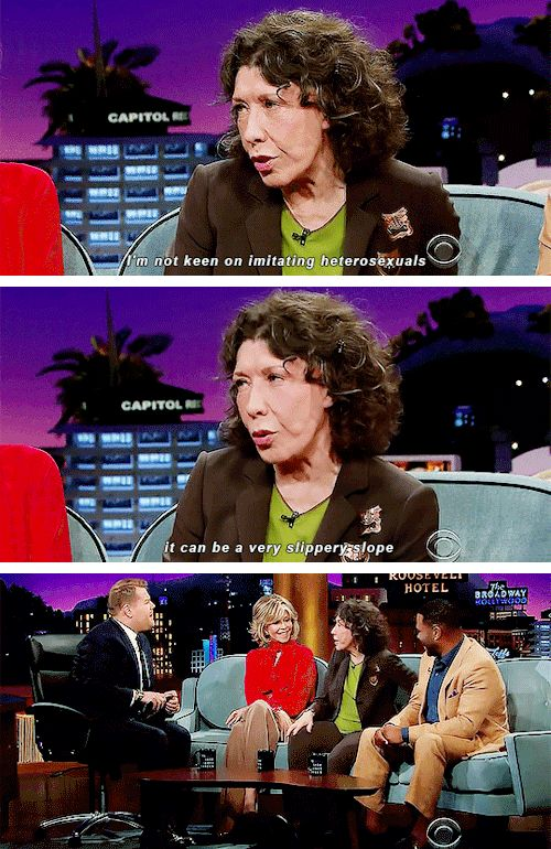 """I'm not keen on imitating heterosexuals."" ↳ Lily Tomlin & Jane Fonda 