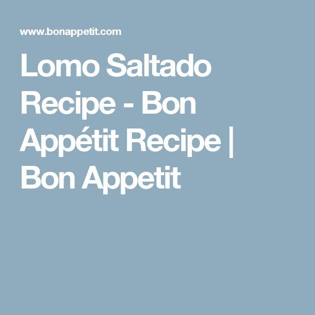 Lomo Saltado Recipe - Bon Appétit Recipe | Bon Appetit