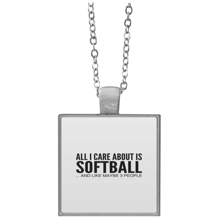 All I Care About Is Softball And Like Maybe 3 People Square Necklace