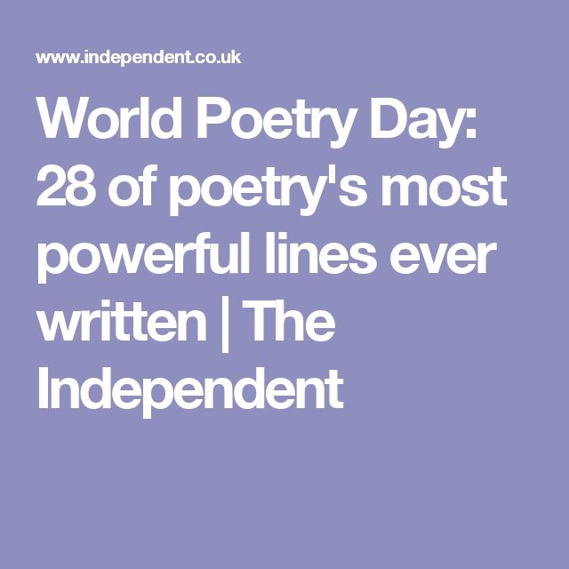 World Poetry Day: 28 of poetry's most powerful lines ever written | The Independent