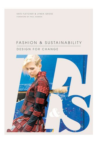 Beautiful bookshelf: fashion coffee table books we love: Lynda Grose, Fashion System, Kate Fletcher, Sustainability Fashion, Ethic Fashion, Book Worth, Changing, Book Examin, Fashion Book