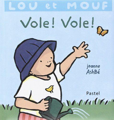 Lou et Mouf : Vole ! Vole ! de Jeanne Ashbé…